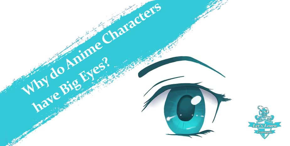 Why do Anime Characters have Big Eyes?