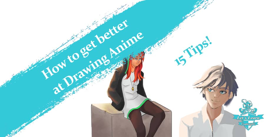 How to get Better at Drawing Anime? 15 Tips to Improve Now!