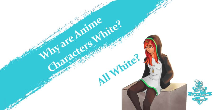 Why Do Anime Characters Look White – The Surprising Answer