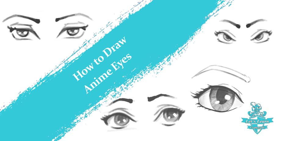 How To Draw Anime Eyes An Easy Comprehensive Tutorial