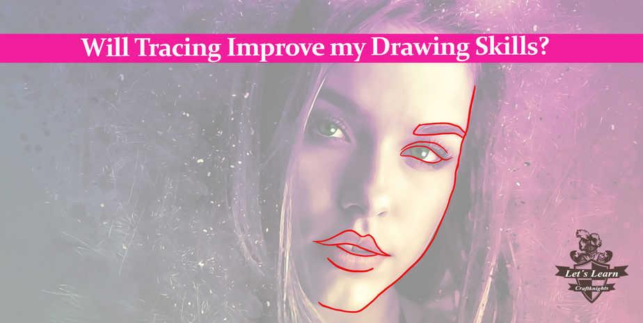 Will Tracing Improve my Drawing Skills?