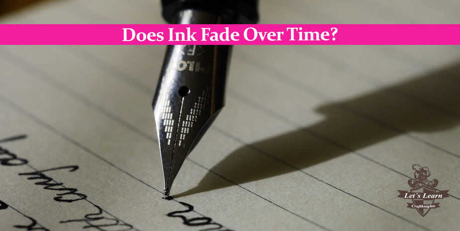 Does Ink Fade Over Time?