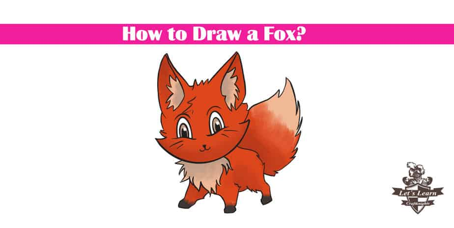 How to Draw a Fox? Step by Step Guide.