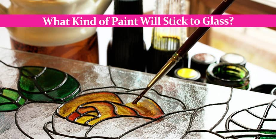 What Kind of Paint Will Stick to Glass