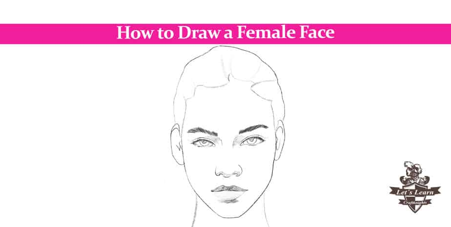 How to Draw a Female Face in 5 Easy Steps