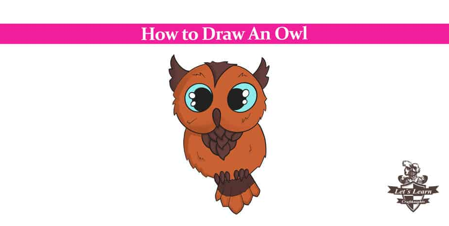 How to Draw An Owl – Step by Step
