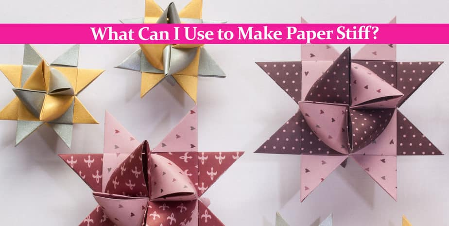 What Can I Use to Make Paper Stiff? – Will Mod Podge Work?