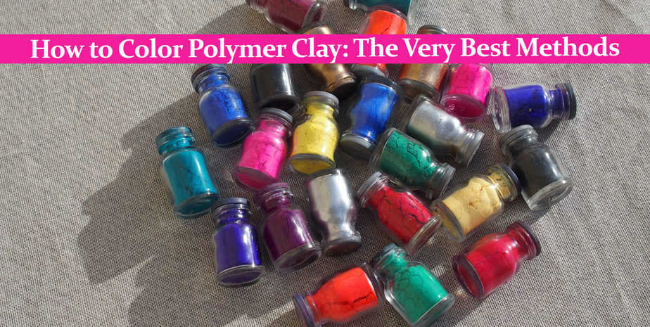 How to Color Polymer Clay: The Very Best Methods