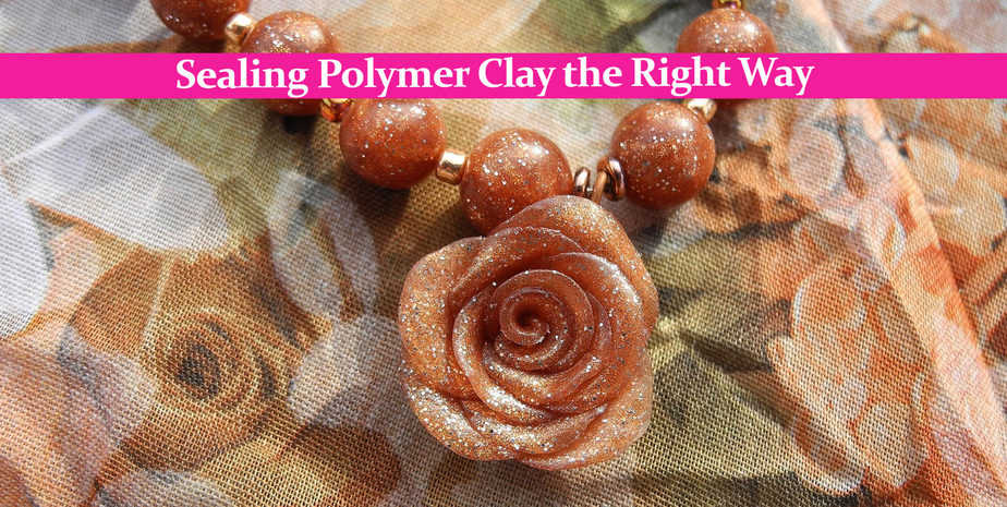 Sealing Polymer Clay the Right Way – An In-Depth Guide