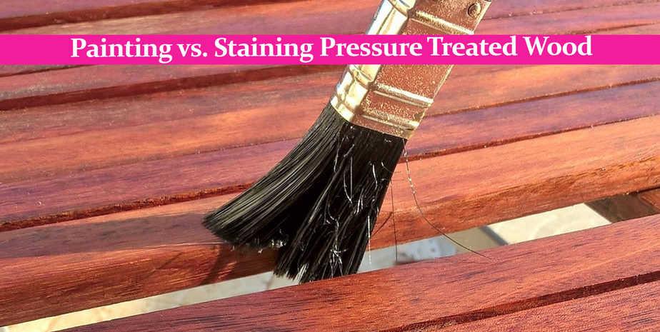 Painting vs. Staining Pressure Treated Wood