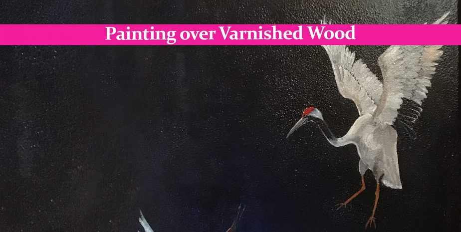 Painting over Varnished Wood: Dos and Don'ts