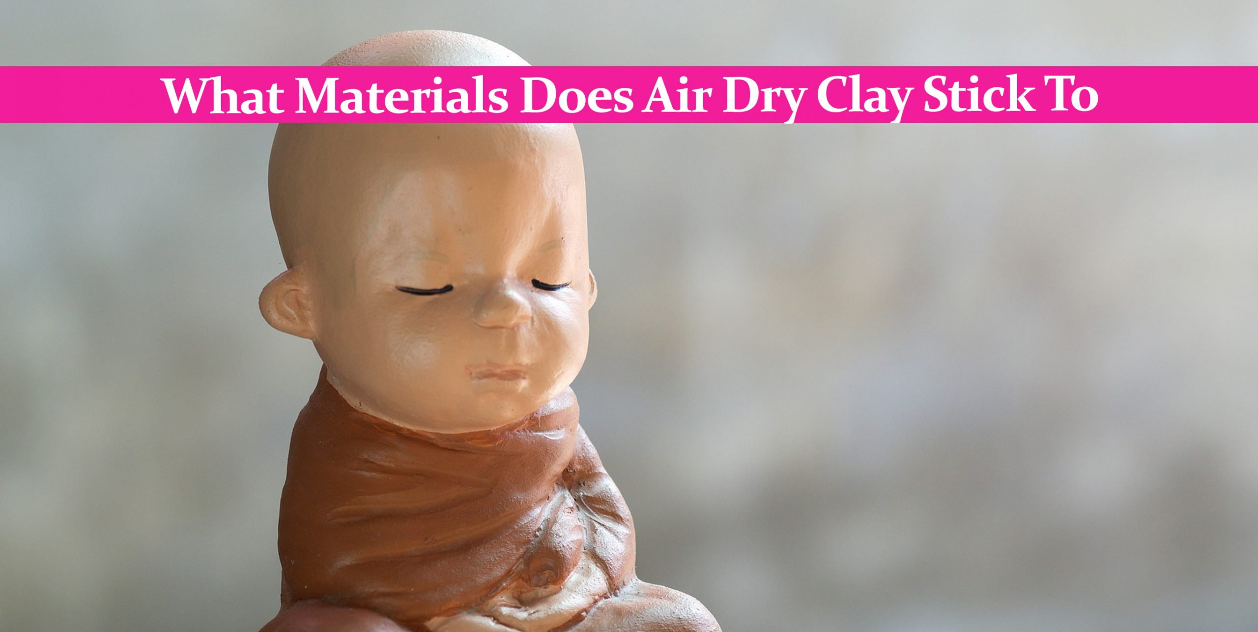 What Materials Does Air Dry Clay Stick To