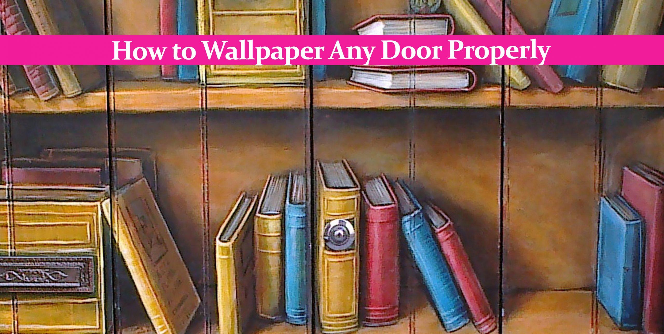How to Wallpaper Any Door Properly
