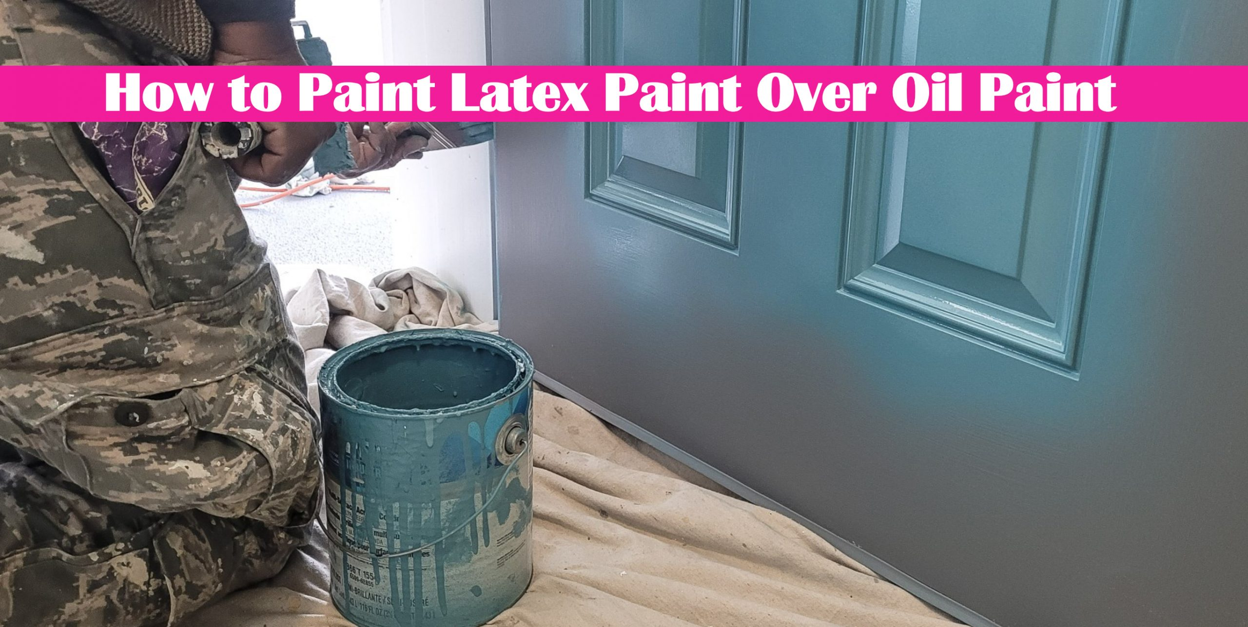 How to Paint Latex Paint Over Oil Paint Without Paint Peeling