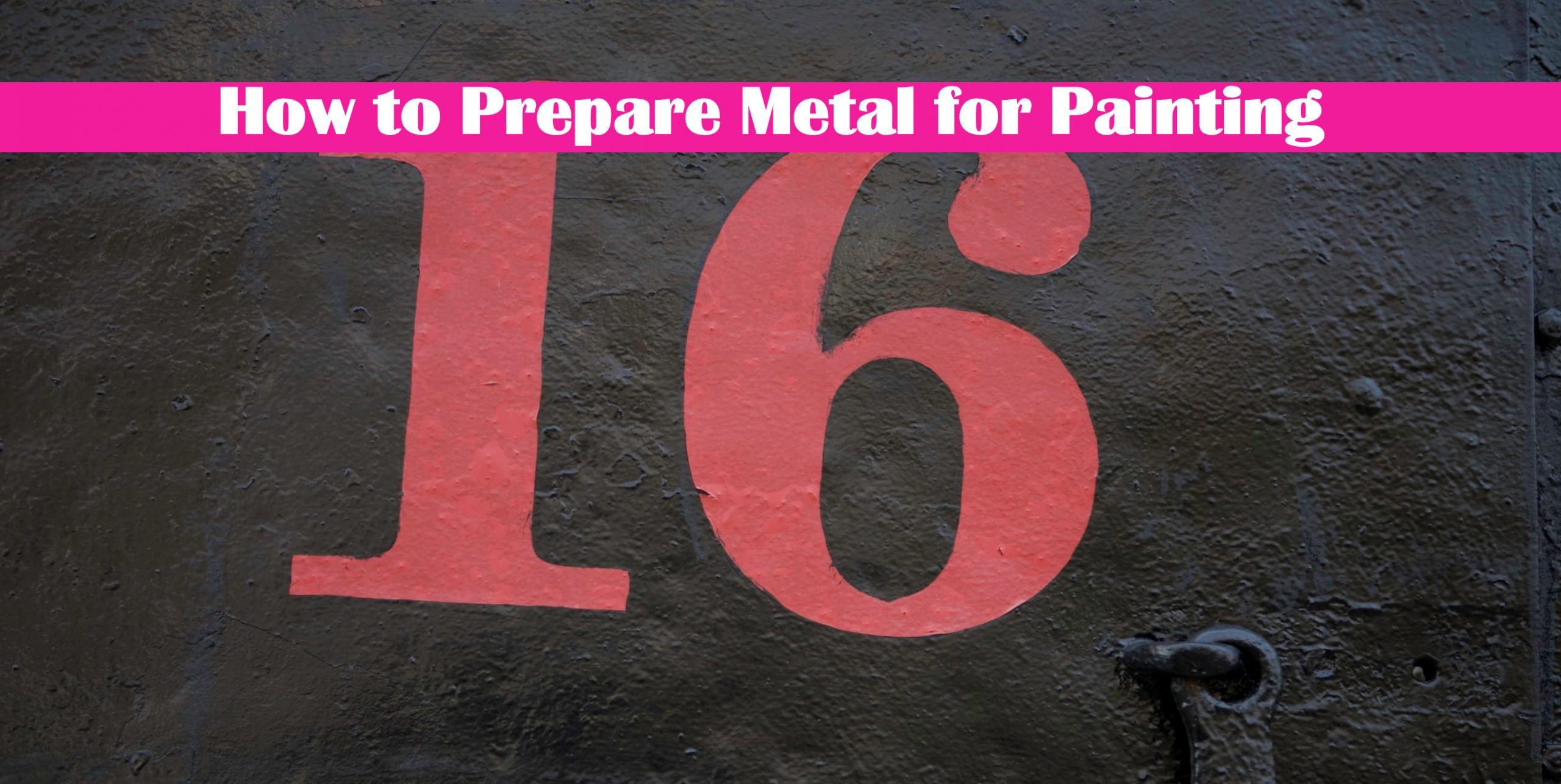 How to Prepare Metal for Painting: Learn From my Mistakes!