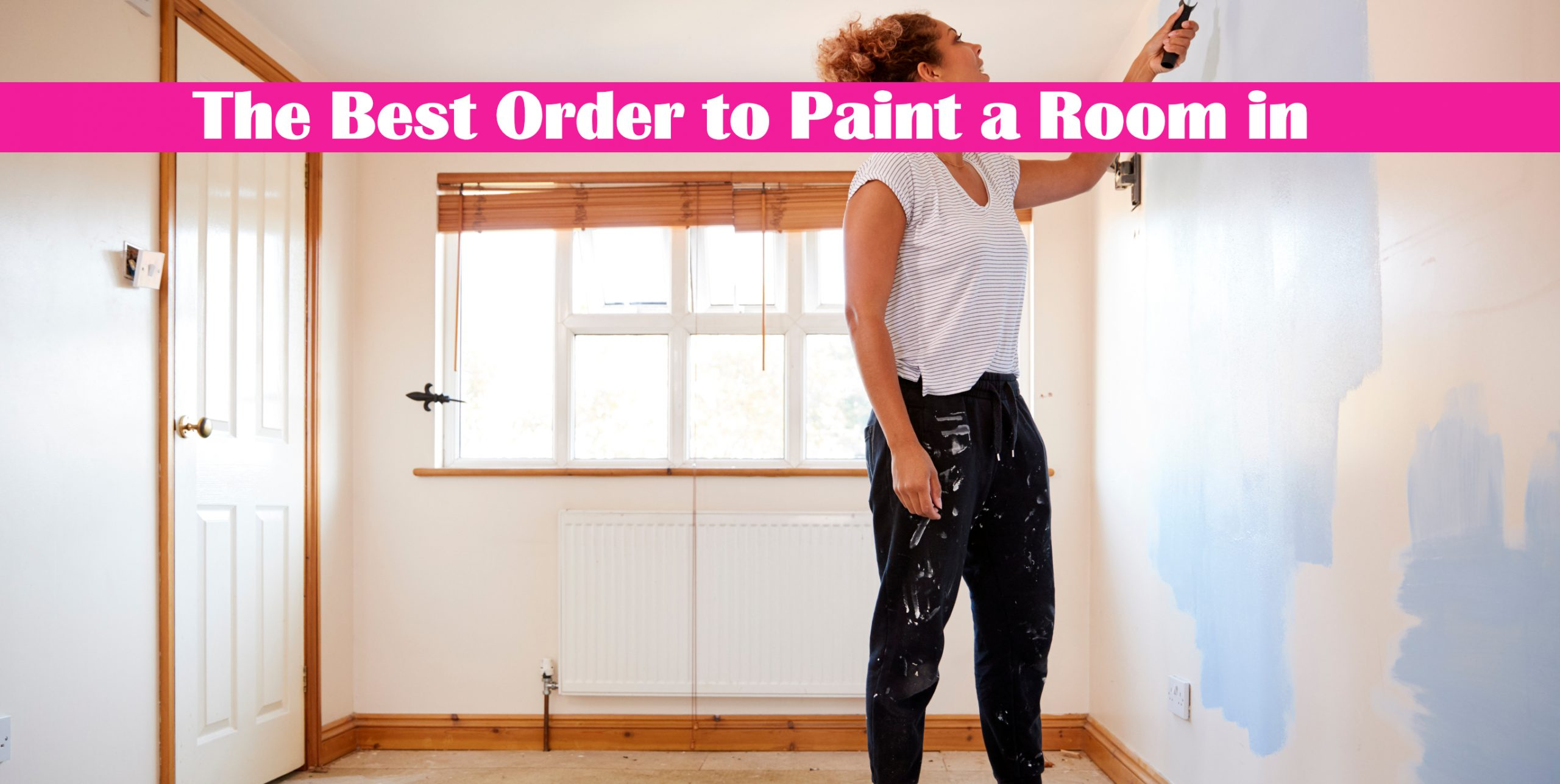 The Best Order to Paint a Room in