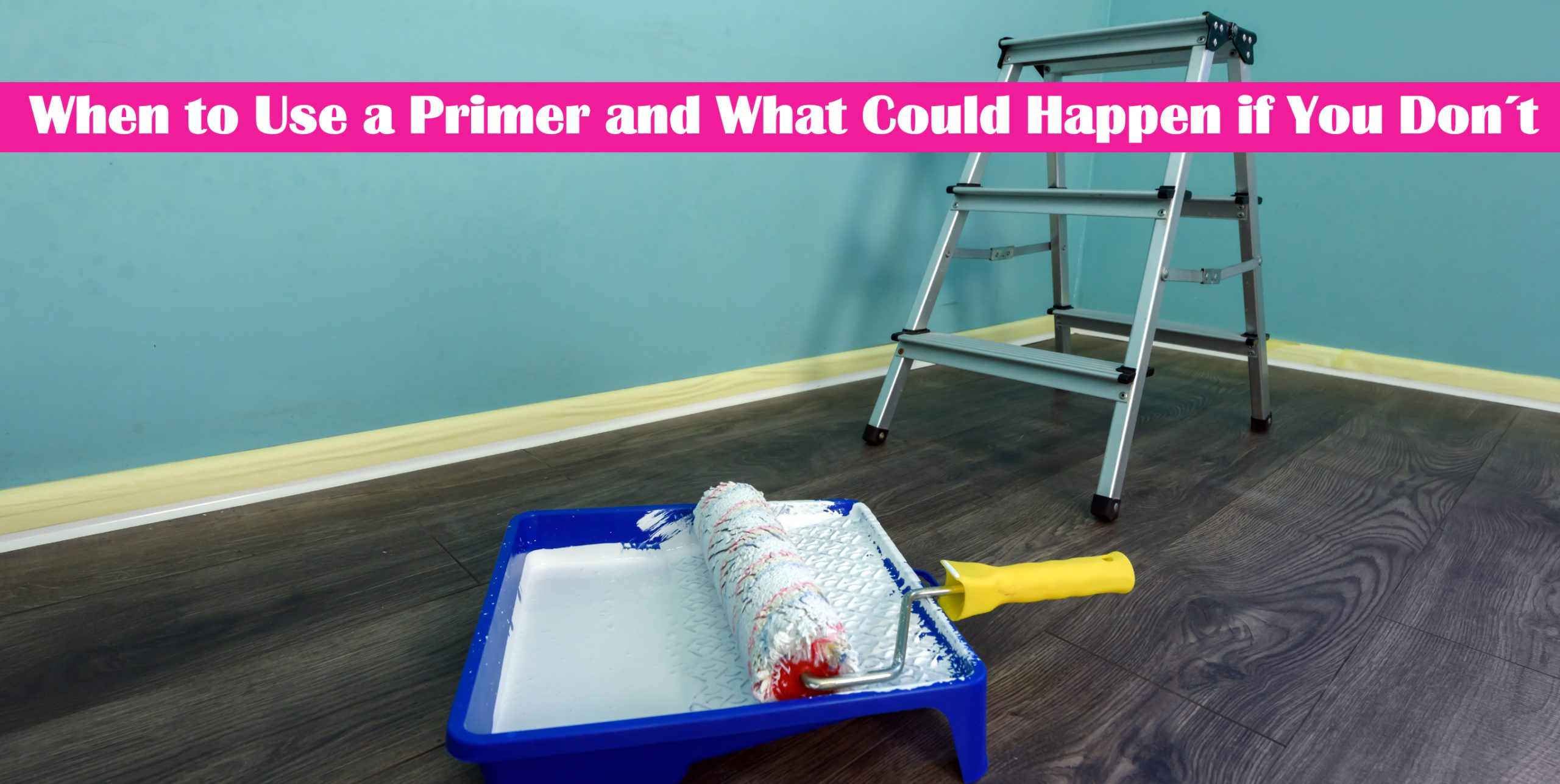 When to Use a Primer and What Could Happen if You Don´t