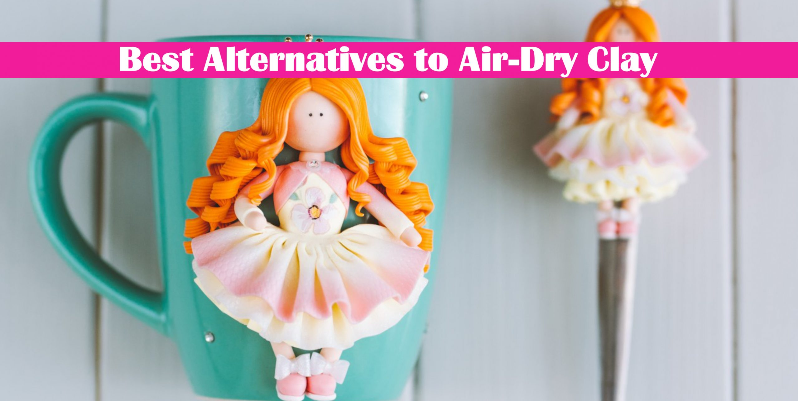 Best Alternatives to Air-Dry Clay