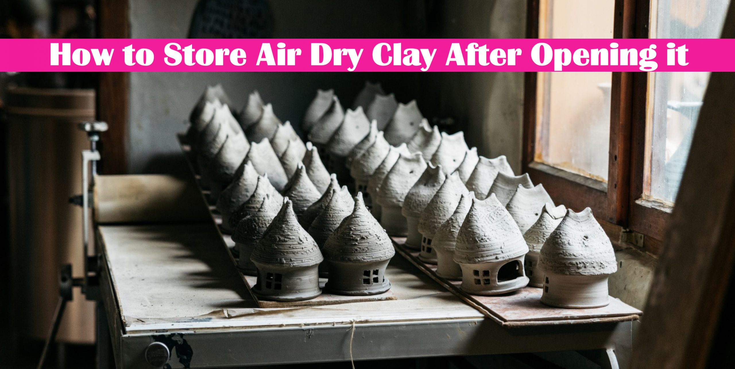 How to Store Air Dry Clay After Opening it